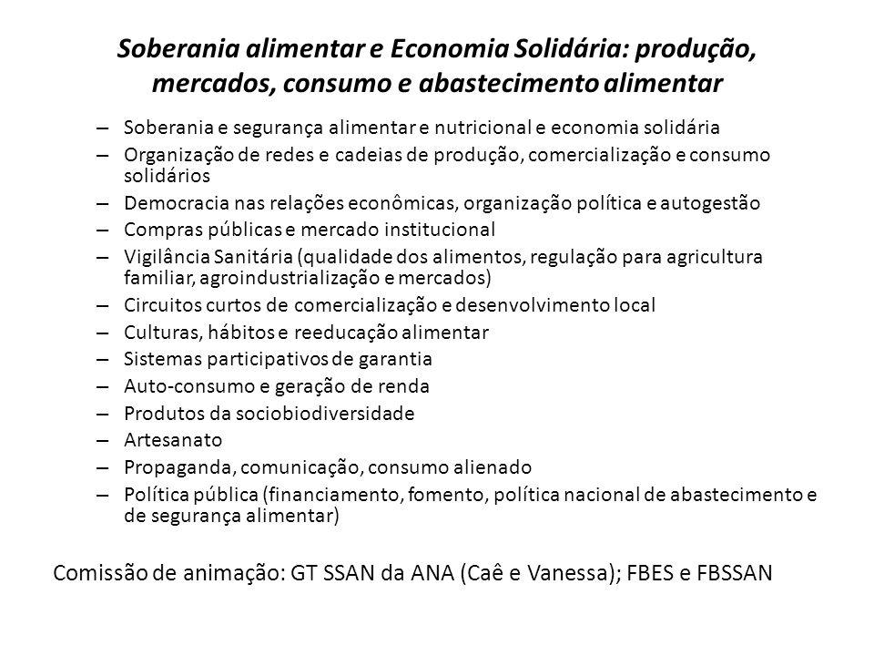Soberania alimentar e Economia Solidária: produção, mercados, consumo e abastecimento alimentar – Soberania e segurança alimentar e nutricional e econ