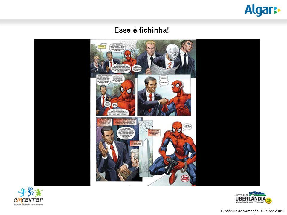Reunião Gerencial, 20/05/2008 III módulo de formação - Outubro 2009 Esse é fichinha!