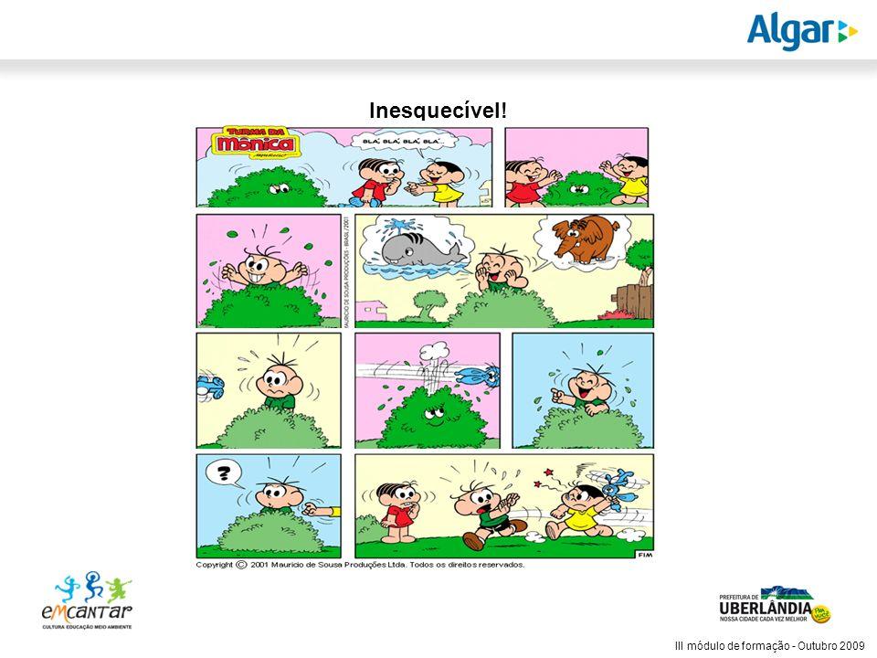 Reunião Gerencial, 20/05/2008 III módulo de formação - Outubro 2009 Inesquecível!