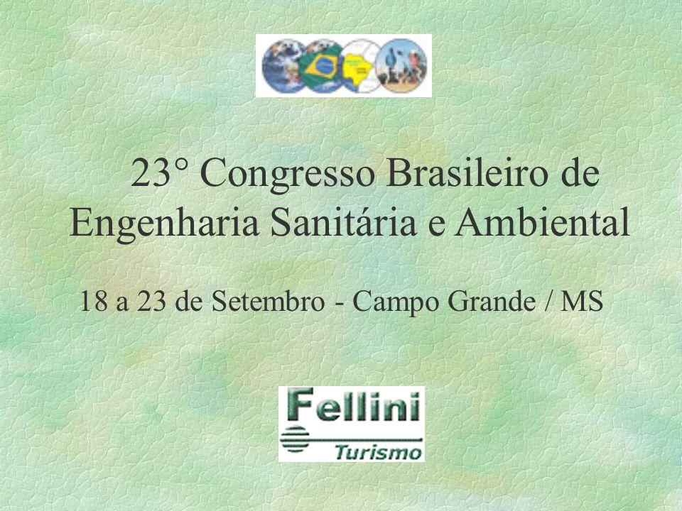 23° Congresso Brasileiro de Engenharia Sanitária e Ambiental 18 a 23 de Setembro - Campo Grande / MS