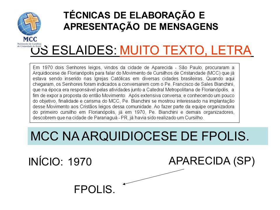 OS ESLAIDES: MUITO TEXTO, LETRA MCC NA ARQUIDIOCESE DE FPOLIS.