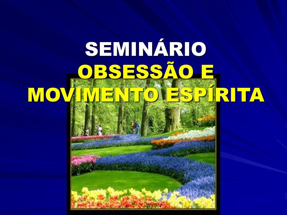 SEMINÁRIO OBSESSÃO E MOVIMENTO ESPÍRITA