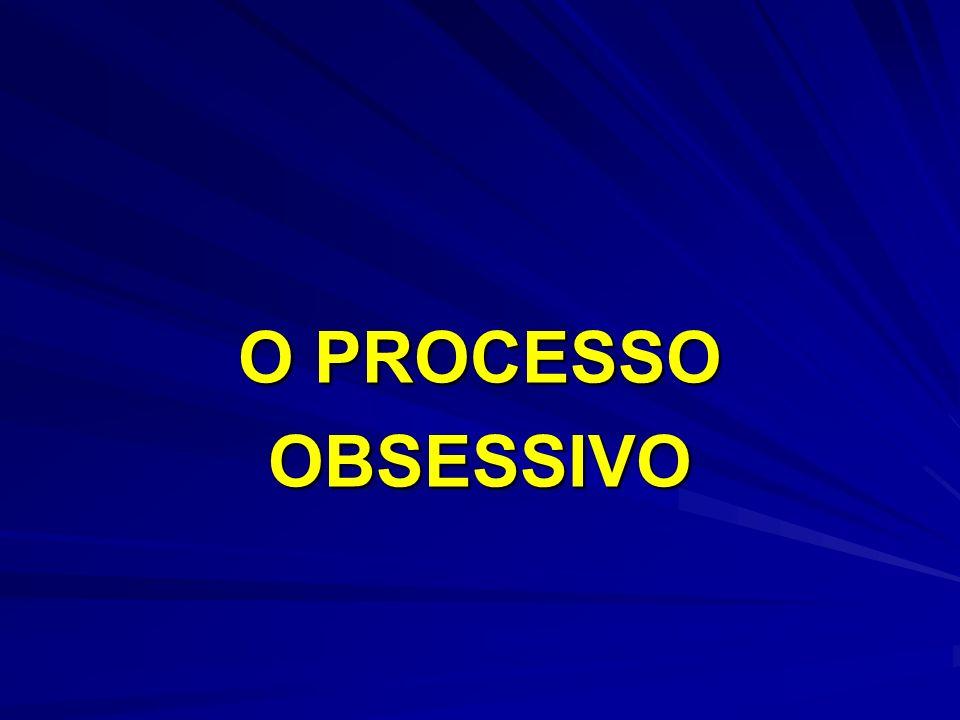 O PROCESSO OBSESSIVO