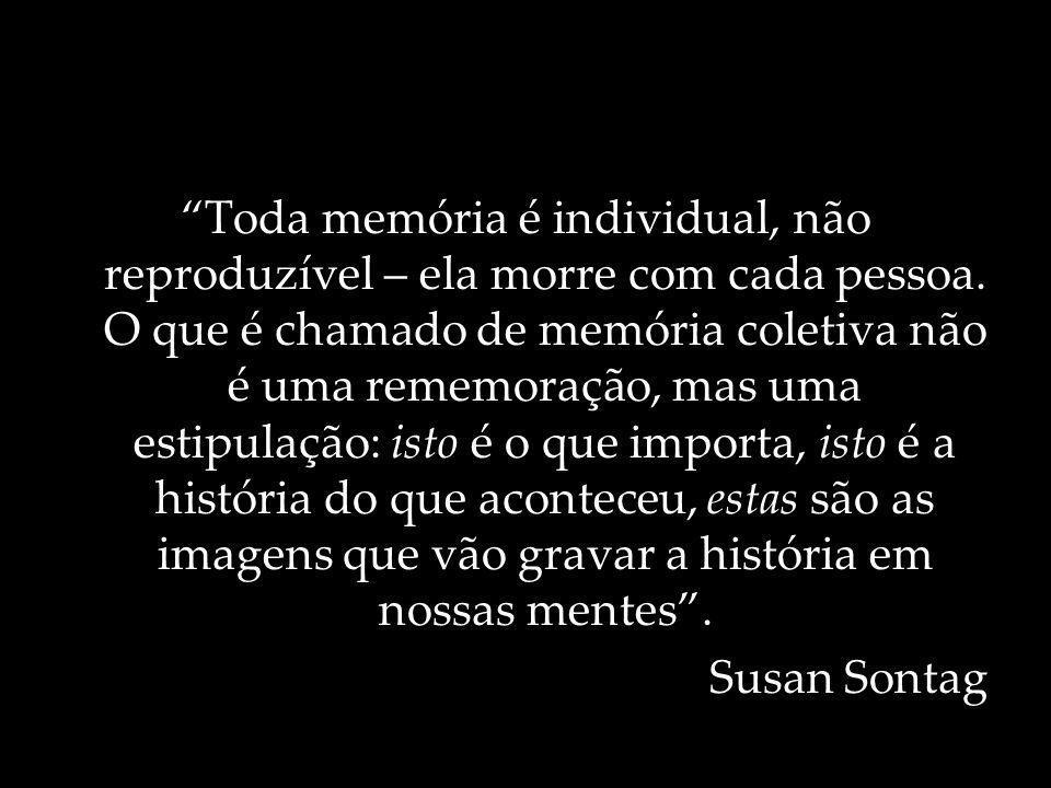 Toda memória é individual, não reproduzível – ela morre com cada pessoa. O que é chamado de memória coletiva não é uma rememoração, mas uma estipulaçã