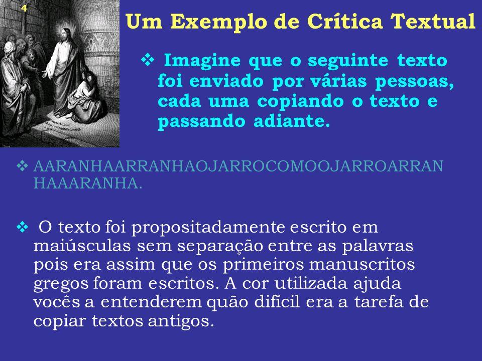4 Um Exemplo de Crítica Textual Imagine que o seguinte texto foi enviado por várias pessoas, cada uma copiando o texto e passando adiante. AARANHAARRA