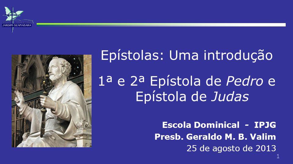 2 Epístola : Introdução Pedro dá seu nome as duas cartas que vamos estudar durante esse segundo semestre.
