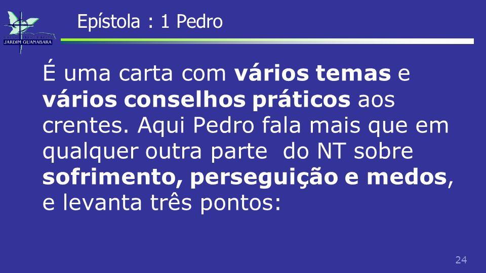 25 Epístola : 1 Pedro 1.