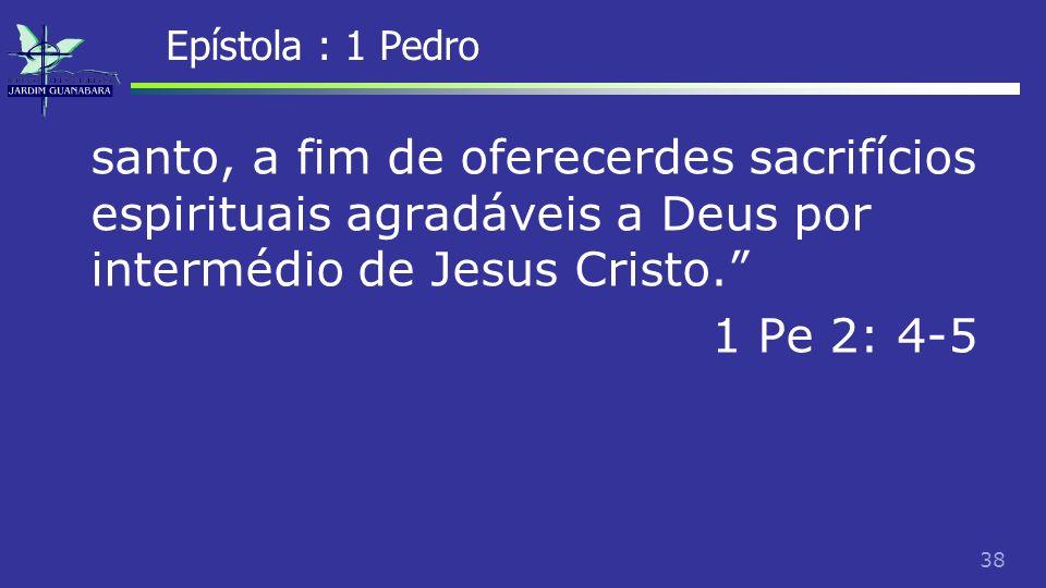 39 Epístola : 2 Pedro e Judas A segunda carta de Pedro e a Epístola de Judas são destinadas aos cristãos em geral, a não ser que o v.3:1 se refira a 1 Pedro.