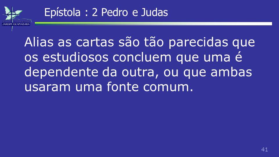 42 Epístola : 2 Pedro e Judas Em 2 Pedro, logo no primeiro versículo é atribuído ao apóstolo, mas a maioria dos estudiosos acredita que se trata de pseudonomia, uma prática comum na época.