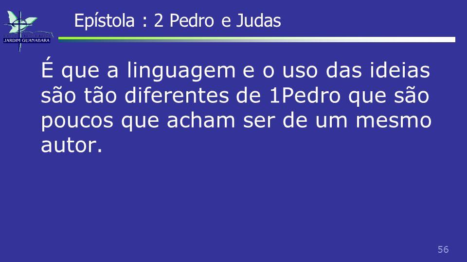 57 Epístola : 2 Pedro e Judas Judas é um dos livros mais curtos da Bíblia.