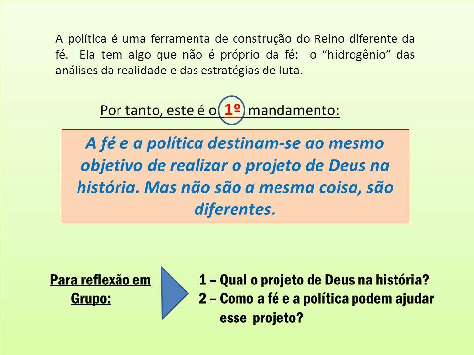 A política é uma ferramenta de construção do Reino diferente da fé. Ela tem algo que não é próprio da fé: o hidrogênio das análises da realidade e das