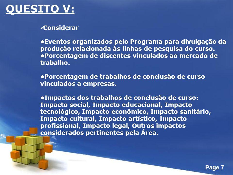 Page 7 QUESITO V: Considerar Eventos organizados pelo Programa para divulgação da produção relacionada às linhas de pesquisa do curso.