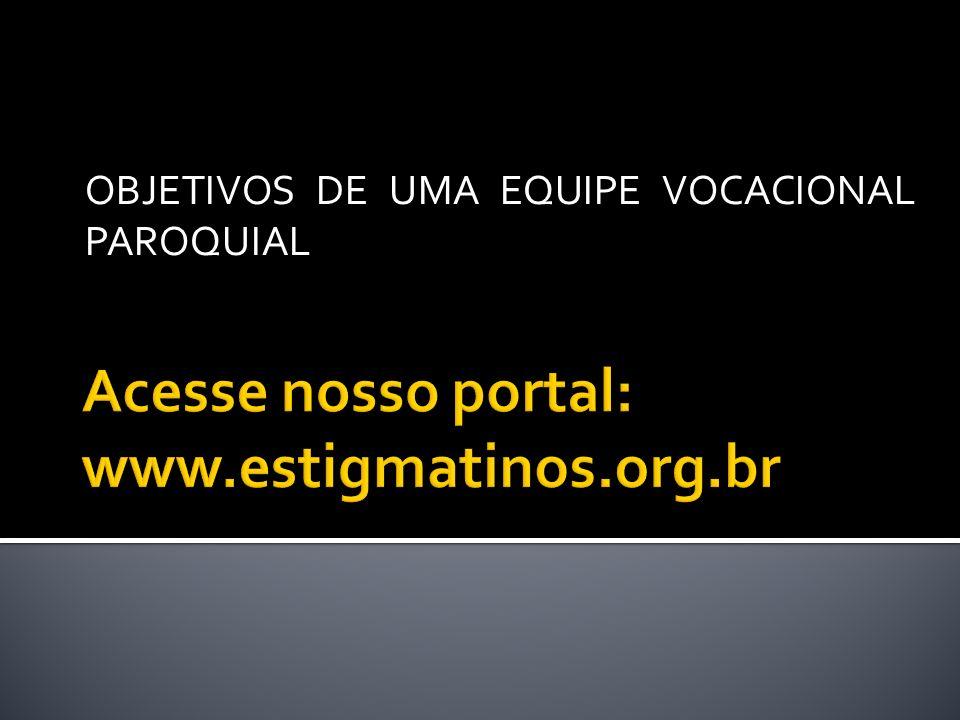 OBJETIVOS DE UMA EQUIPE VOCACIONAL PAROQUIAL