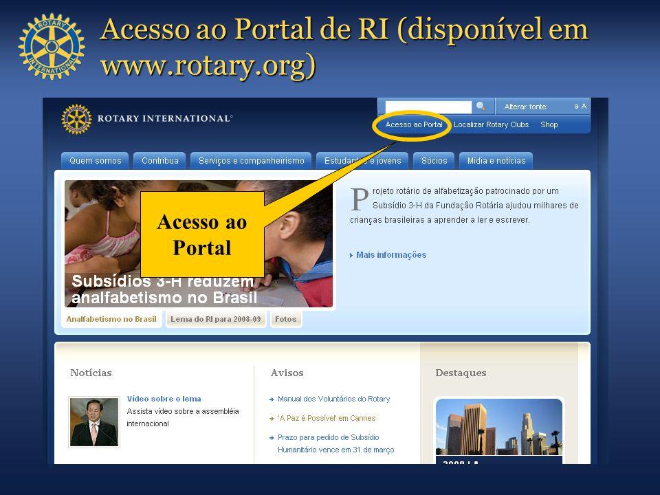 Acesso ao Portal de RI (disponível em www.rotary.org) Acesso ao Portal