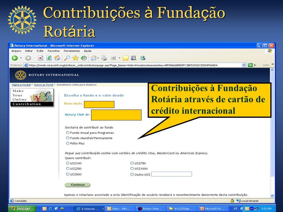 Contribui ç ões à Funda ç ão Rot á ria Contribuições à Fundação Rotária através de cartão de crédito internacional