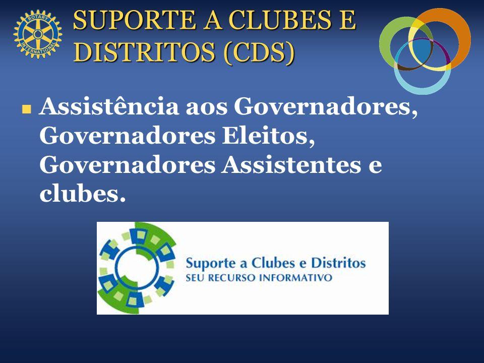 SUPORTE A CLUBES E DISTRITOS (CDS) Assistência aos Governadores, Governadores Eleitos, Governadores Assistentes e clubes.
