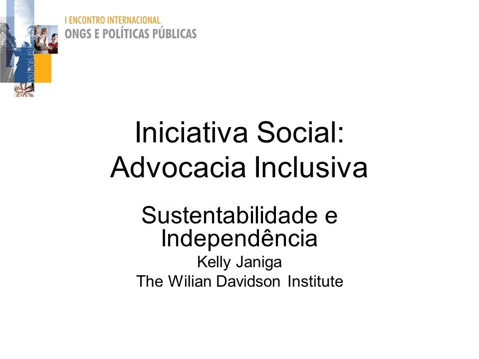 Iniciativa Social: Advocacia Inclusiva Sustentabilidade e Independência Kelly Janiga The Wilian Davidson Institute