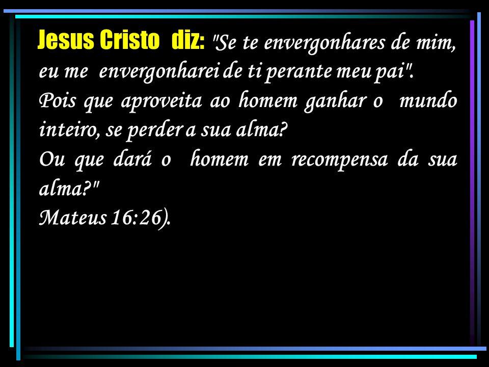 Jesus Cristo diz: