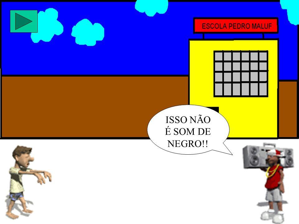 ISSO NÃO É SOM DE NEGRO!!