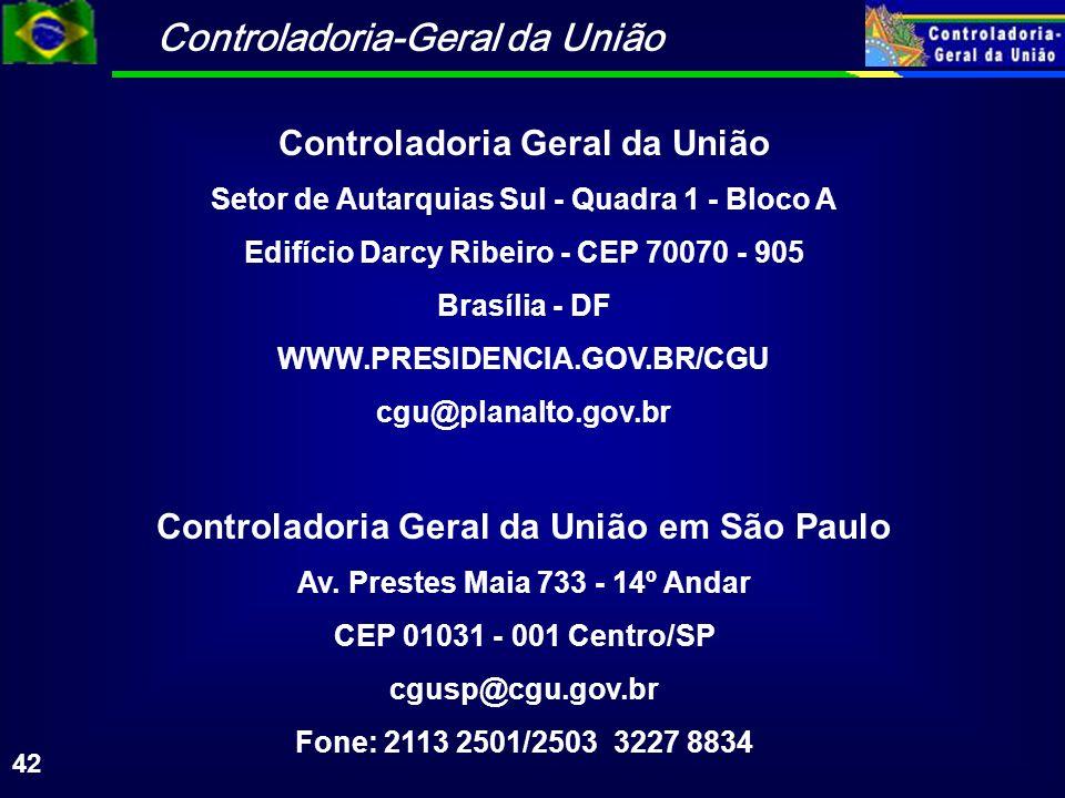 Controladoria-Geral da União 42 Controladoria Geral da União Setor de Autarquias Sul - Quadra 1 - Bloco A Edifício Darcy Ribeiro - CEP 70070 - 905 Bra