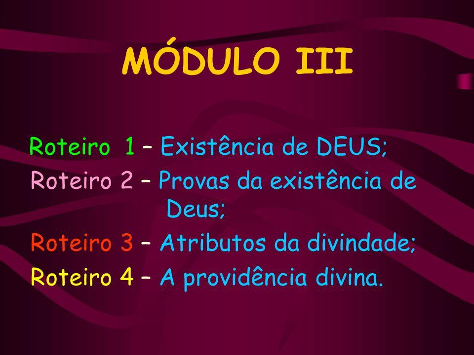 PROGRAMA FUNDAMENTAL MÓDULO III – ROTEIRO 1 EXISTÊNCIA DE DEUS