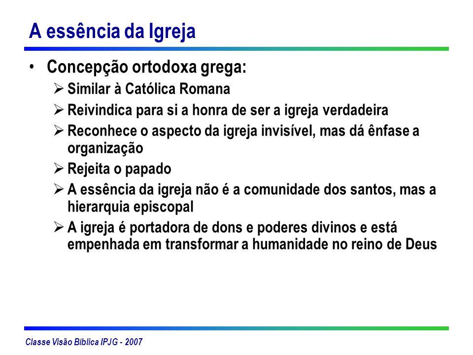 Classe Visão Bíblica IPJG - 2007 Referências: Teologia Sistemática Loius Berkhof, Ed.