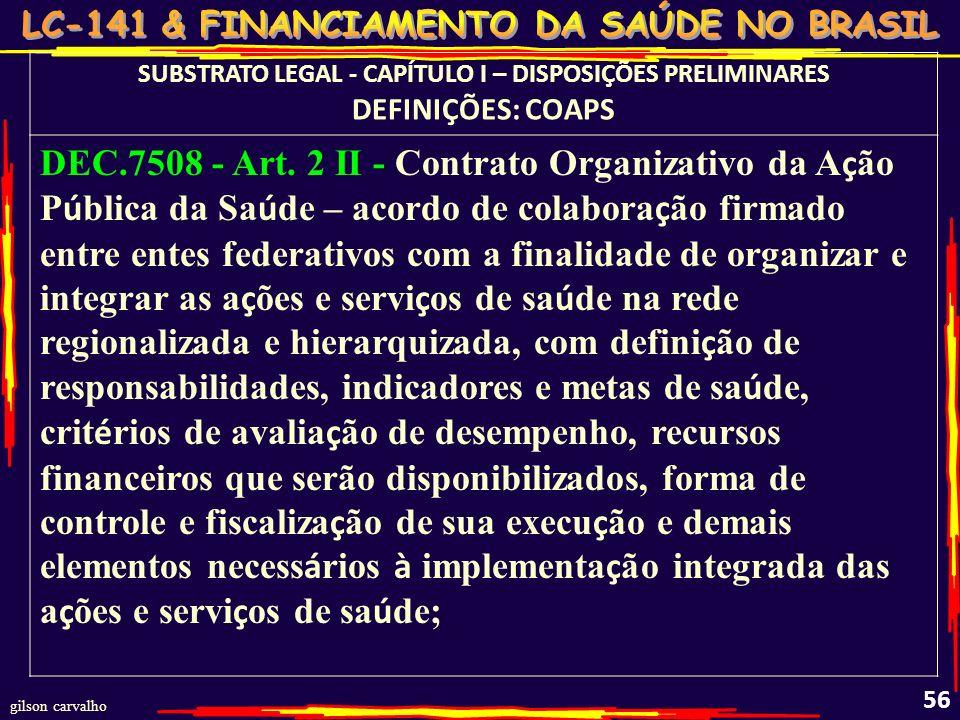 gilson carvalho 55 CAPÍTULO I – DISPOSIÇÕES PRELIMINARES - DEFINIÇÕES: COAPS Art. 14-A. As CIB E CIT são reconhecidas como foros de negociação e pactu