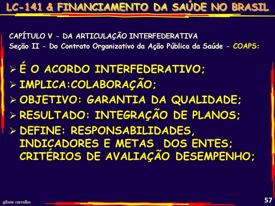 gilson carvalho 56 SUBSTRATO LEGAL - CAPÍTULO I – DISPOSIÇÕES PRELIMINARES DEFINIÇÕES: COAPS DEC.7508 - Art. 2 II - Contrato Organizativo da A ç ão P