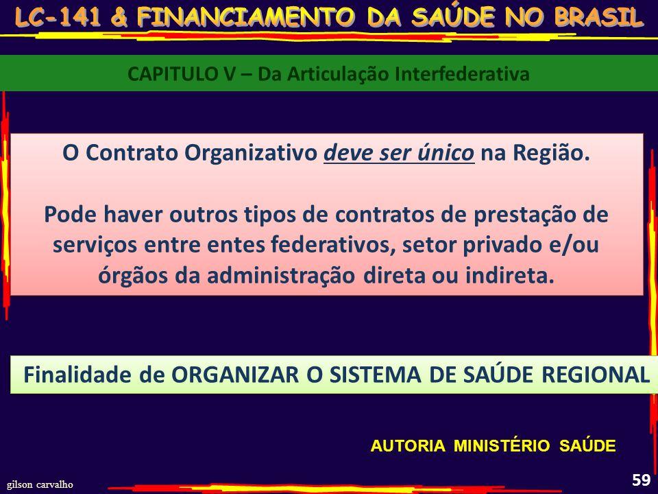 gilson carvalho 58 CAPÍTULO V - DA ARTICULAÇÃO INTERFEDERATIVA Seção II - Do Contrato Organizativo da Ação Pública da Saúde - COAPS DISPOSIÇÕES ESSENC