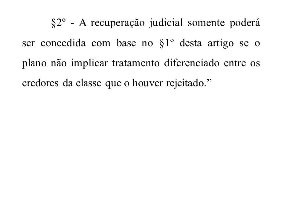 §2º - A recuperação judicial somente poderá ser concedida com base no §1º desta artigo se o plano não implicar tratamento diferenciado entre os credor
