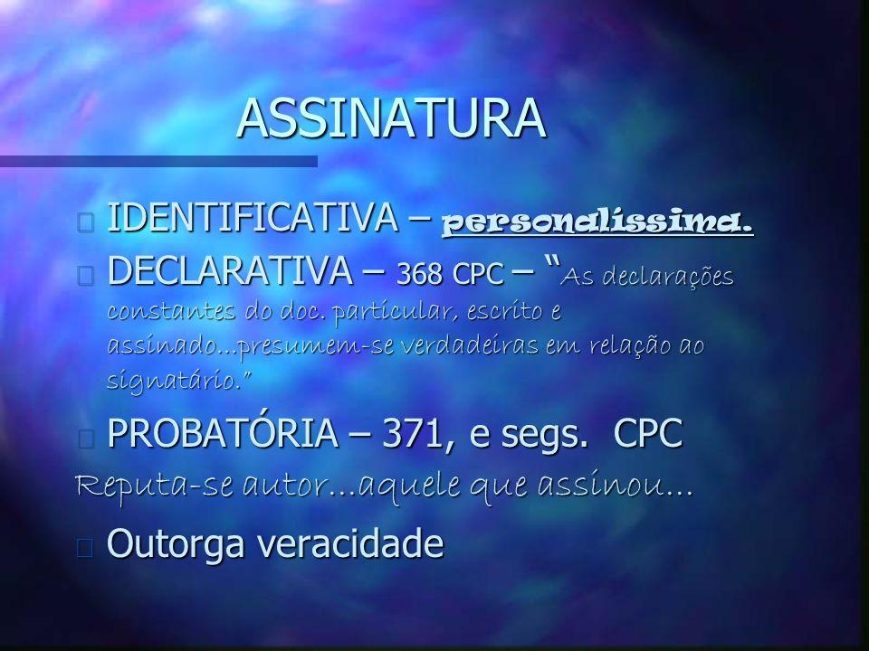 ASSINATURA IDENTIFICATIVA – personalíssima. IDENTIFICATIVA – personalíssima.