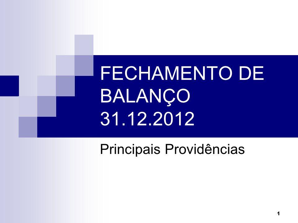 1 FECHAMENTO DE BALANÇO 31.12.2012 Principais Providências