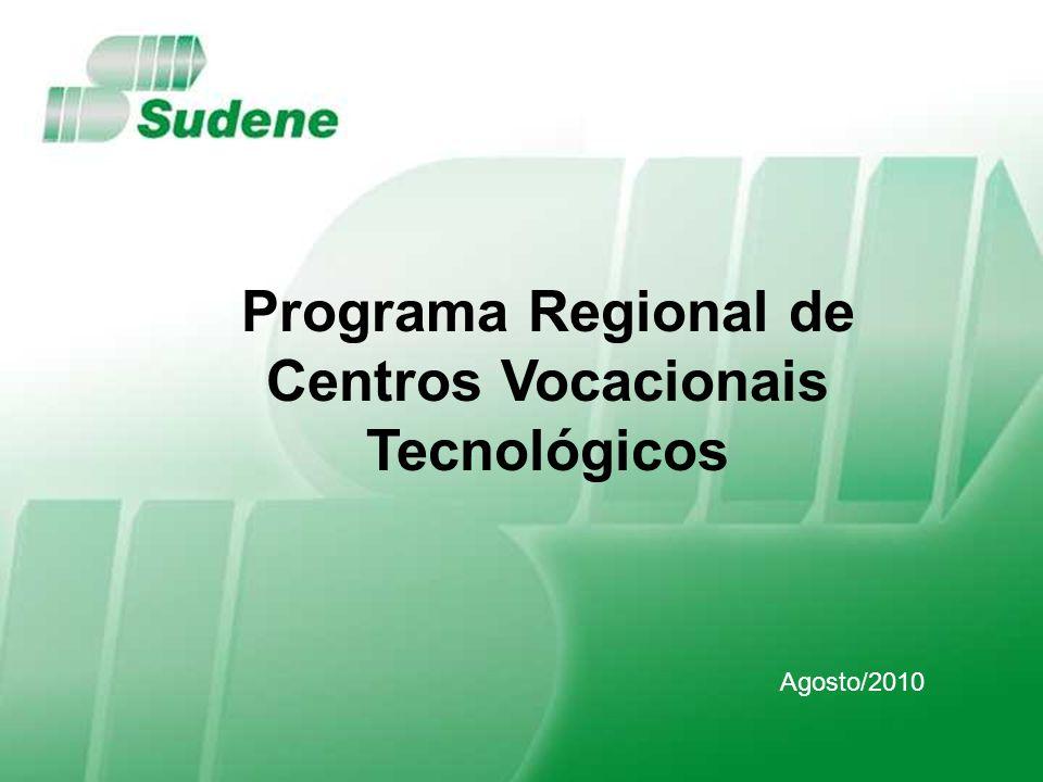 Agosto/2010 Programa Regional de Centros Vocacionais Tecnológicos