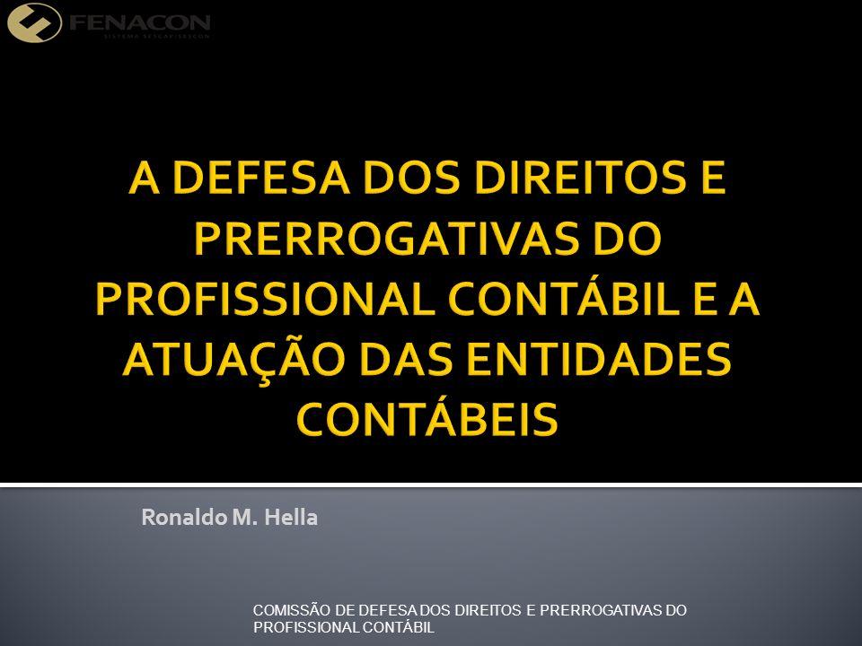 Ronaldo M. Hella COMISSÃO DE DEFESA DOS DIREITOS E PRERROGATIVAS DO PROFISSIONAL CONTÁBIL