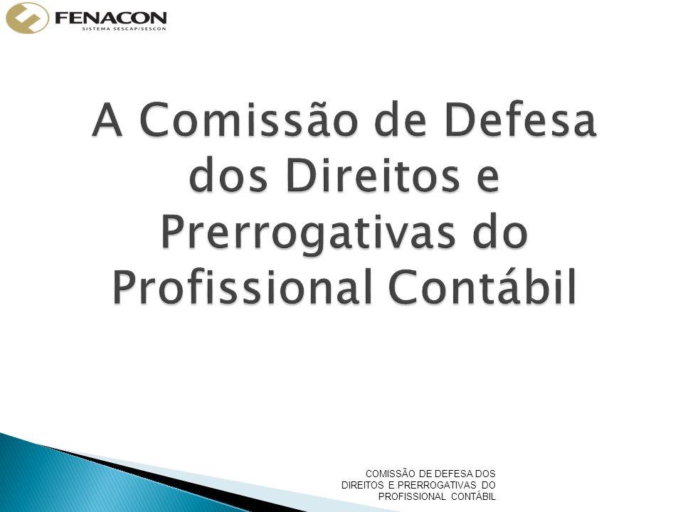 COMISSÃO DE DEFESA DOS DIREITOS E PRERROGATIVAS DO PROFISSIONAL CONTÁBIL