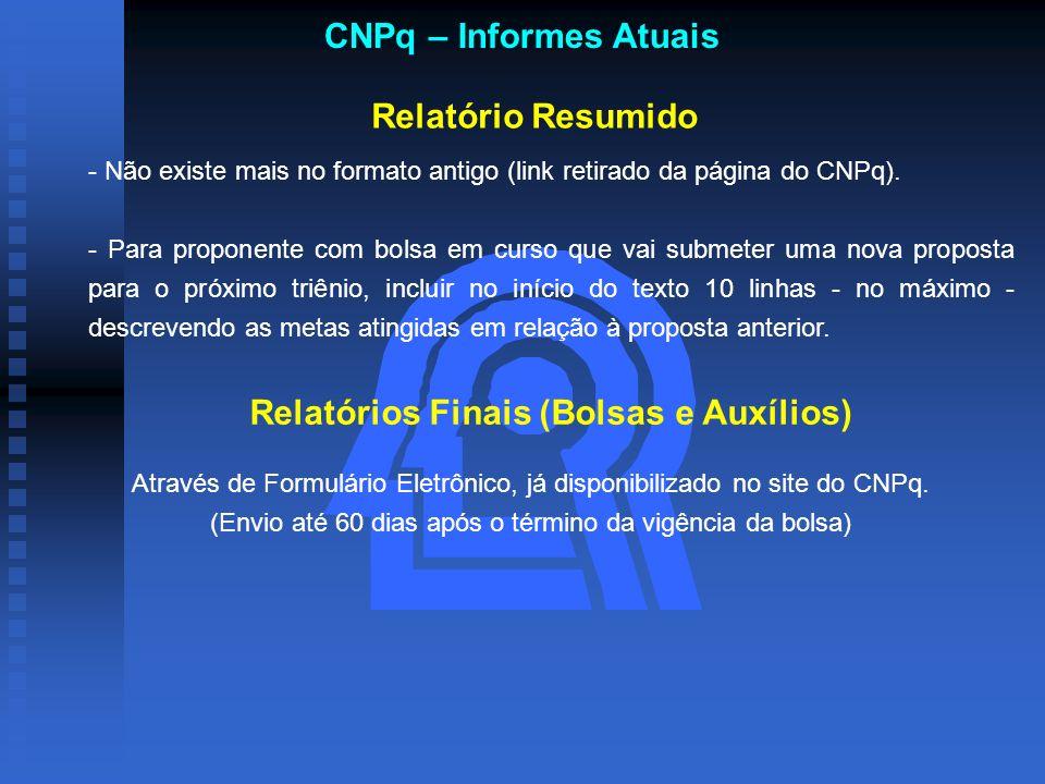 Relatório Resumido - Não existe mais no formato antigo (link retirado da página do CNPq). - Para proponente com bolsa em curso que vai submeter uma no