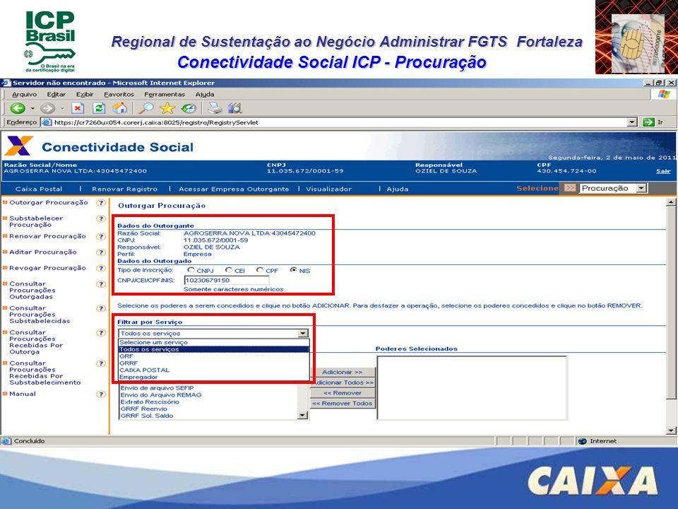 Regional de Sustentação ao Negócio Administrar FGTS Fortaleza Conectividade Social ICP - Procuração