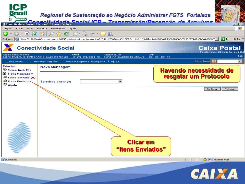 Regional de Sustentação ao Negócio Administrar FGTS Fortaleza Conectividade Social ICP – Transmissão/Recepção de Arquivos Havendo necessidade de resga