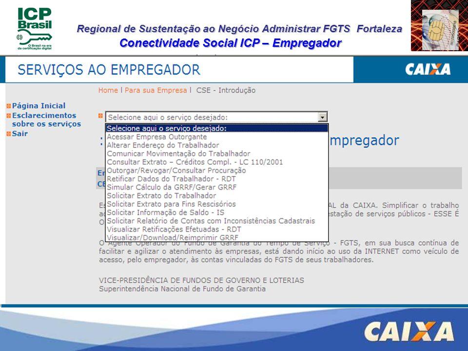 Regional de Sustentação ao Negócio Administrar FGTS Fortaleza Conectividade Social ICP – Empregador