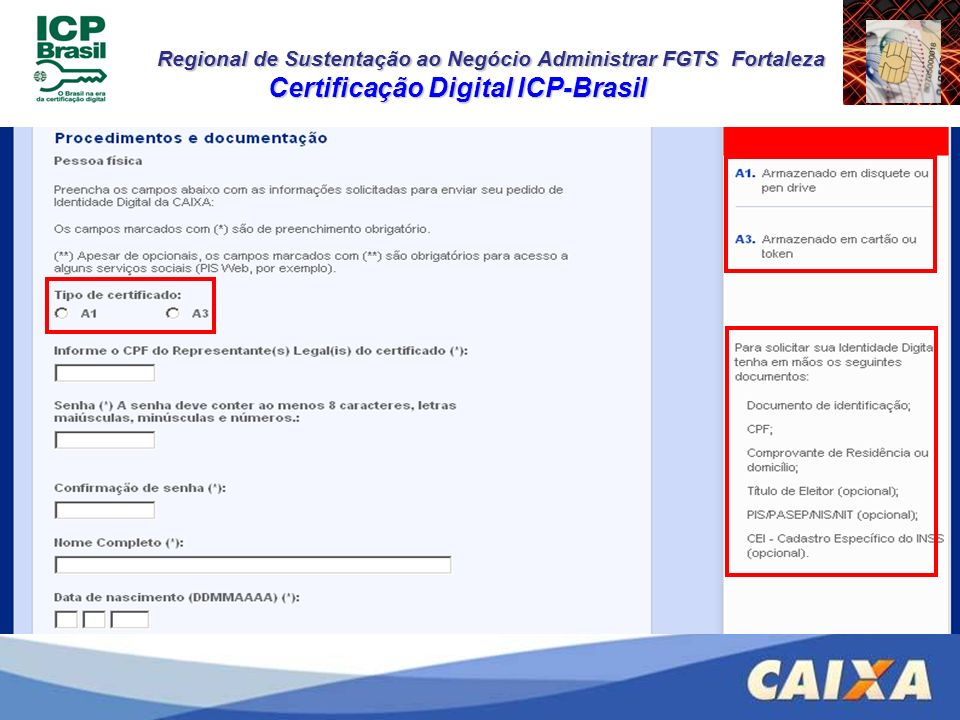 Regional de Sustentação ao Negócio Administrar FGTS Fortaleza Certificação Digital ICP-Brasil
