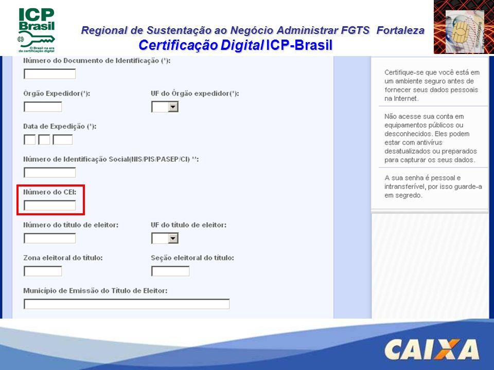 Regional de Sustentação ao Negócio Administrar FGTS Fortaleza Conectividade Social ICP Procuração Eletrônica O Escritório de Contabilidade/Contabilista deve obter outorga eletrônica de seus Clientes para realizar as transações no Conectividade Social ICP.