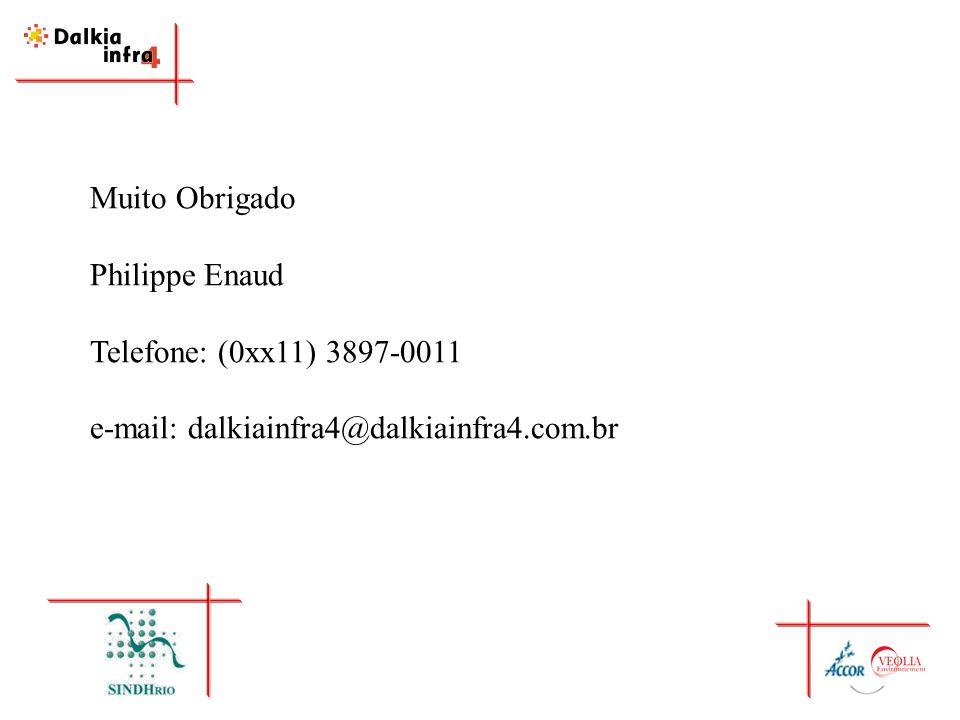 Muito Obrigado Philippe Enaud Telefone: (0xx11) 3897-0011 e-mail: dalkiainfra4@dalkiainfra4.com.br