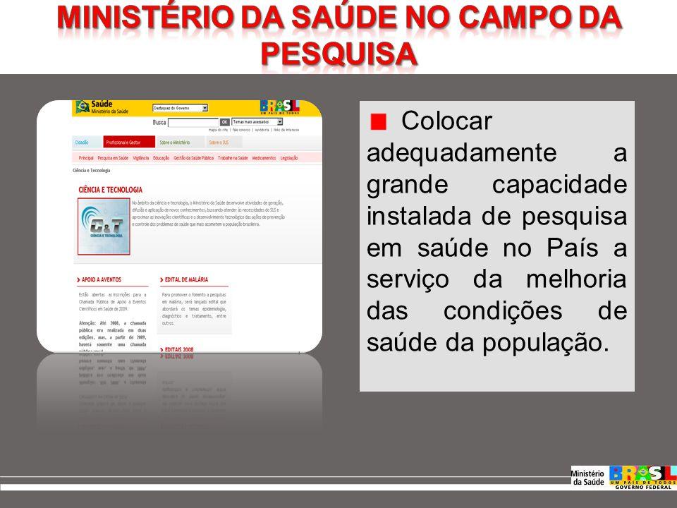 FonteBrasil, Ministério da Saúde, Departamento de Ciência e Tecnologia - Decit.