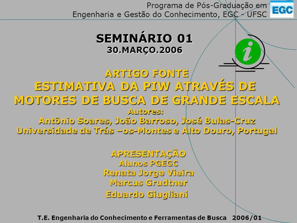 Programa de Pós-Graduação em Engenharia e Gestão do Conhecimento, EGC - UFSC T.E.