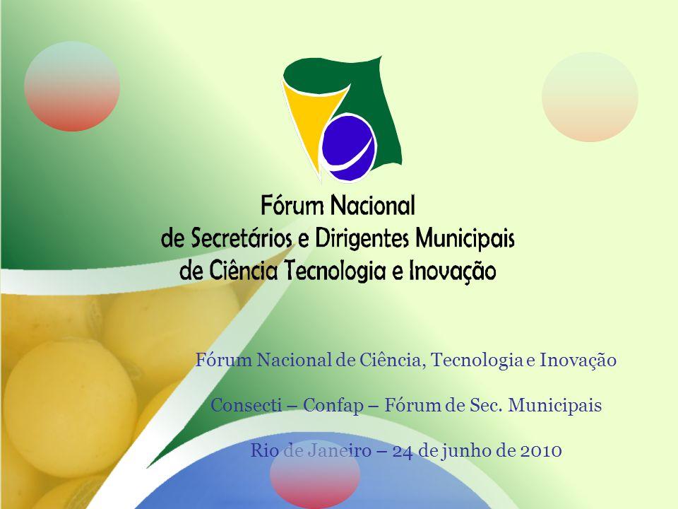 Fórum Nacional de Ciência, Tecnologia e Inovação Consecti – Confap – Fórum de Sec.