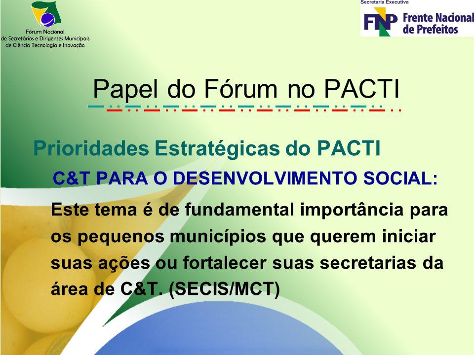 PRIORIDADE MÁXIMA: –4ª CNCTI – 26 A 28 de maio – Brasília –Conferências Regionais, Estaduais e Municipais –DOCUMENTO DE REFERÊNCIA PARA A 4ª CNCTI – A INSERÇÃO DOS MUNICÍPIOS Ações da Gestão 2009/2011