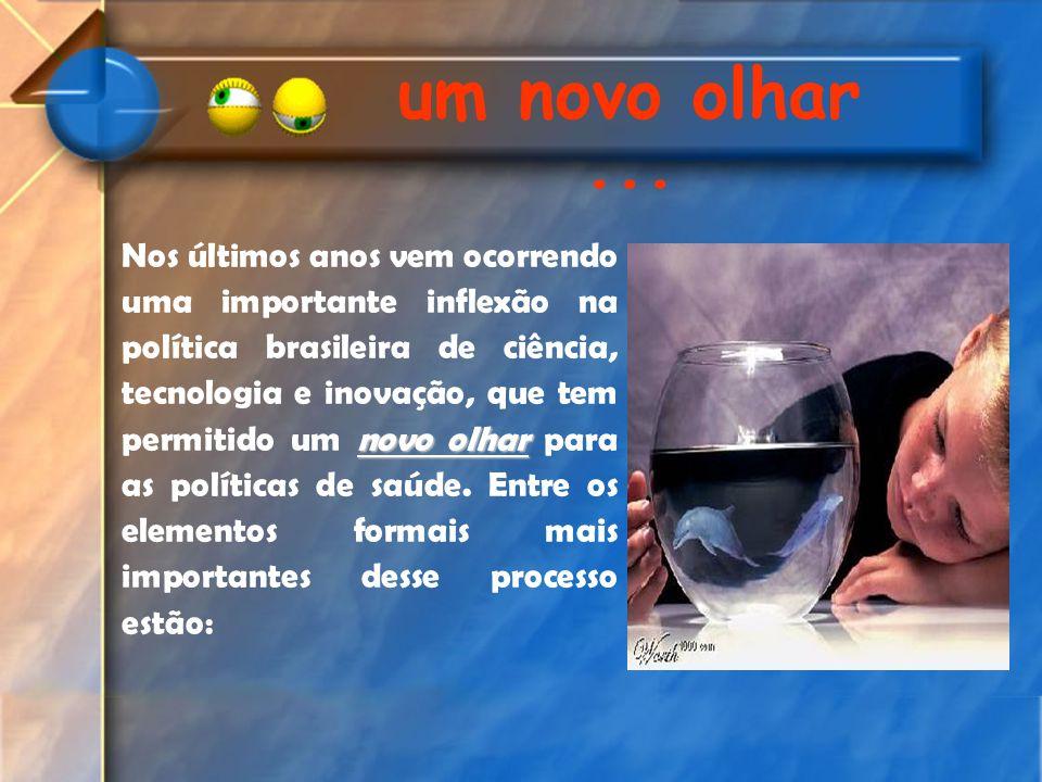 novo olhar Nos últimos anos vem ocorrendo uma importante inflexão na política brasileira de ciência, tecnologia e inovação, que tem permitido um novo