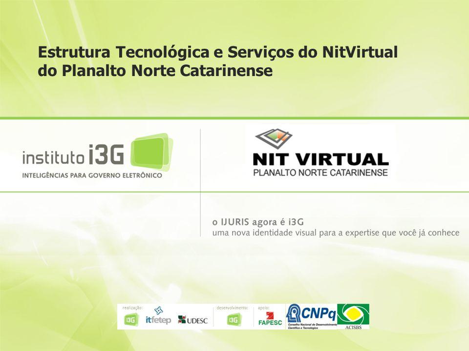 Estrutura Tecnológica e Serviços do NitVirtual do Planalto Norte Catarinense