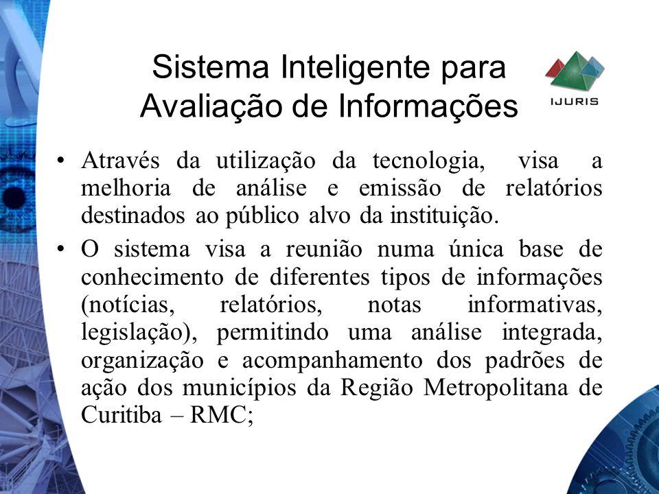 Sistema Inteligente para Avaliação de Informações Através da utilização da tecnologia, visa a melhoria de análise e emissão de relatórios destinados a