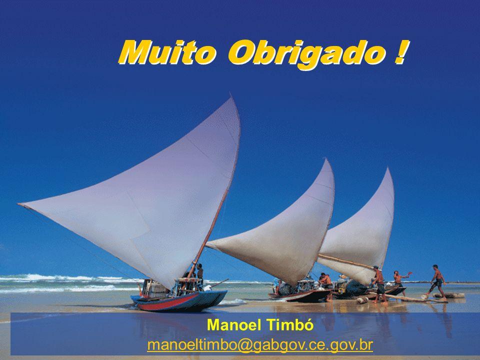 II CONeGOV 2005 – 11 e 12/08/05 Muito Obrigado ! Manoel Timbó manoeltimbo@gabgov.ce.gov.br